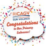 RICAGV congratulates our primary endorsees